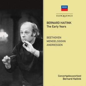 Bernard Haitink - The Early Years