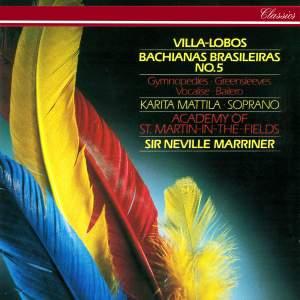 Villa-Lobos: Bachianas Brasilieras No. 5 & other works