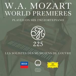 Mozart 225: World Premieres Played On His 1782 Fortepiano