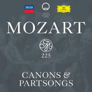 Mozart 225: Canons & Partsongs