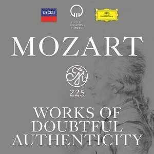 Mozart 225: Works Of Doubtful Authenticity
