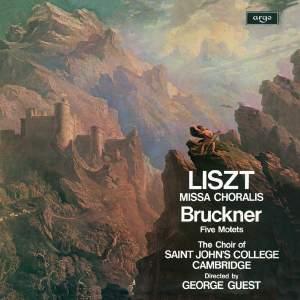 Liszt: Missa Choralis & Bruckner: Five Motets