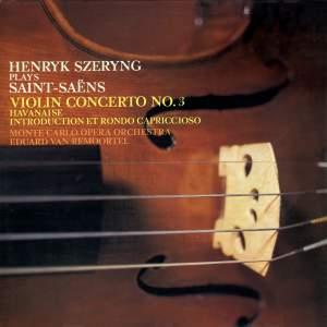 Saint-Saëns: Violin Concerto No. 3; Havanaise; Introduction et Rondo Capriccioso