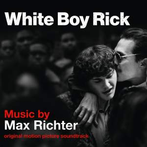 Max Richter: White Boy Rick (Original Motion Picture Soundtrack)