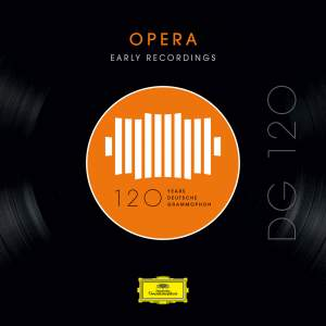 DG 120 – Opera: Early Recordings
