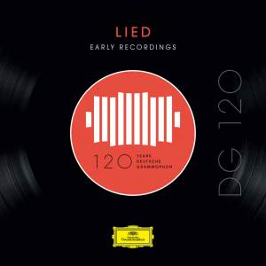 DG 120 – Lied: Early Recordings