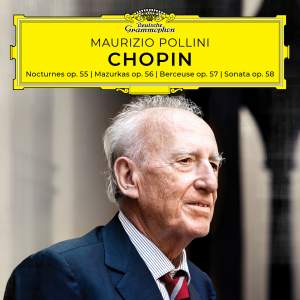Chopin: Nocturnes, Mazurkas, Berceuse, Sonata, Opp. 55-58