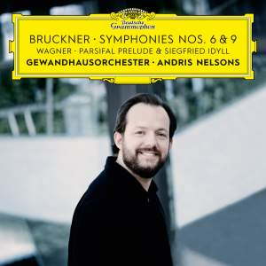 Bruckner: Symphonies Nos. 6 & 9, Wagner: Siegfried Idyll & Parsifal Prelude Product Image