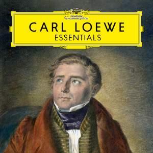 Carl Loewe: Essentials