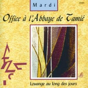 Office à l'Abbaye de Tamié: Mardi (Louange au long des jours)
