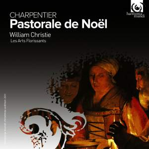 Charpentier, M-A: Pastorale de Noël (Pastorale on the Birth of Our Lord Jesus Christ) H.483