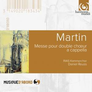 Frank Martin: Mass for Double Choir & Songs of Ariel