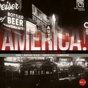 AMERICA! Volume 2: Gershwin, from Broadway to the Concert Hall