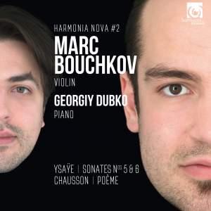 Ysaÿe, Chausson & Bouchkov: Violin Sonatas