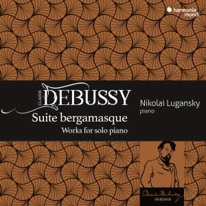 Debussy: Suite bergamasque and other works for solo piano