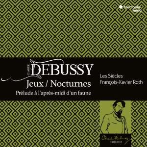 Debussy: Nocturnes, Jeux, Prélude à l'après-midi d'un faune