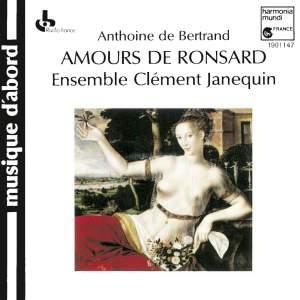 Anthoine de Bertrand: Amours de Ronsard, Livre I: Amours de Cassandre (exc.) Product Image