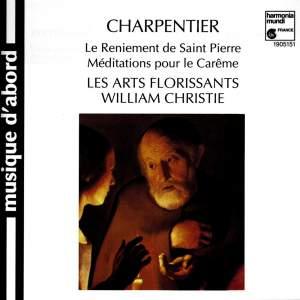 Charpentier: Le Reniement de saint Pierre & Méditations pour le Carême