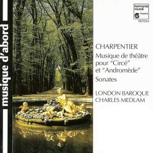 Charpentier: Incidental Music for 'Circé' & 'Andromède'