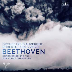 Beethoven: Quartets Opp. 95 & 131 (for String Orchestra)
