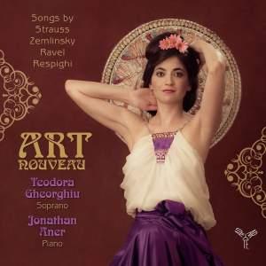 Art Nouveau: Songs by Strauss, Zemlinsky, Ravel, Respighi