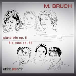 Max Bruch: Piano Trio Op. 5 & 8 pieces, Op. 83