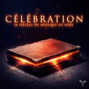 Célébration: 10 siècles de musique de Noël