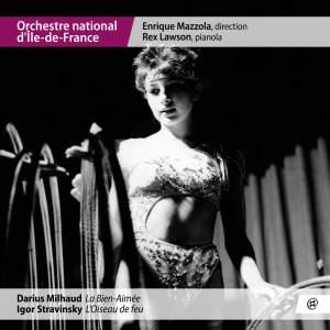 Milhaud: La bien-Aimée - Stravinsky: l'Oiseau de feu