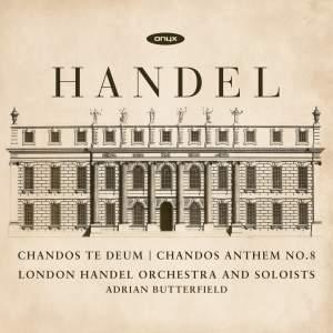 Handel: Chandos Te Deum and Chandos Anthem No. 8 Product Image