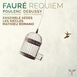Fauré: Requiem - Poulenc: Figure Humaine - Debussy: 3 Chansons Product Image