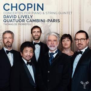 Chopin: Concertos for Piano & String Quintet