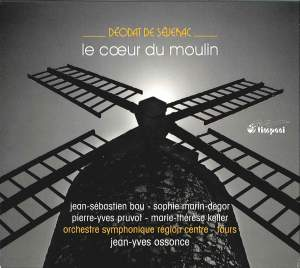 Severac: Le Coeur du Moulin ( The Heart of the Mill)
