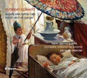 Florent Schmitt : Le Petit Elfe Ferme-l'Œil - Introït. Récit et congé pour violoncelle & orchestre