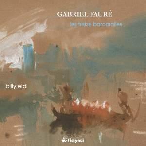 Fauré: Les treize barcarolles