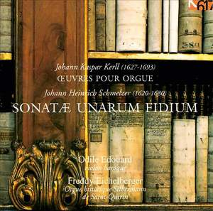 Kerll: Works for Organ - Schmelzer: Sonatae unarum fidium