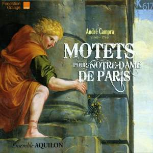 Andre Campra: Motets for Notre-Dame de Paris
