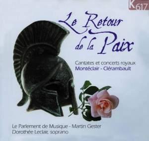 Le Retour De La Paix: Cantates et Concerts Royaux