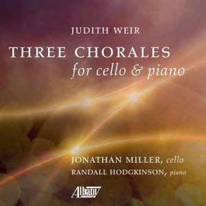 Judith Weir: Three Chorales for Cello and Piano