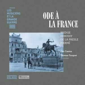 Ode à la France (Les musiciens et la Grande Guerre, Vol. 32)
