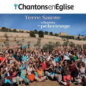 Chantons en Église: chants de pèlerinage (Terre Sainte)