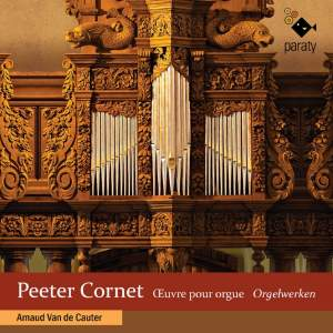 Peeter Cornet: Complete works for organ Product Image