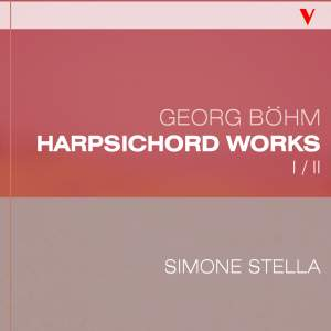 Böhm: Complete Harpsichord Works, Vol. 1