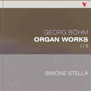 Böhm: Complete Organ Works, Vol. 1