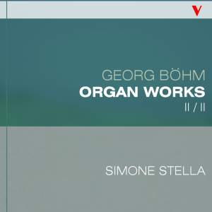 Böhm: Complete Organ Works, Vol. 2