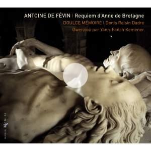 Févin: Requiem d'Anne de Bretagne