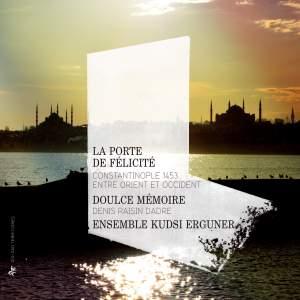 La porte de Félicité, Constantinople 1453
