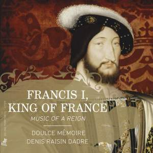 Francis I, King of France: Music of a Reign Product Image