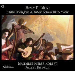 Henry du Mont - Grands motets for the chapel of Louis XIV at the Louvre