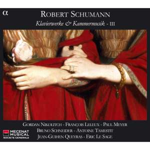 Schumann - Piano Works & Chamber Music III