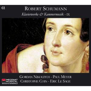 Schumann - Piano Works & Chamber Music IX